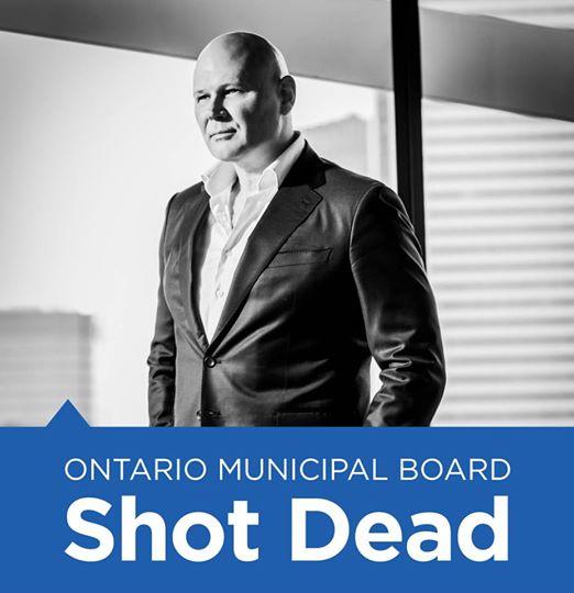 Ontario Municipal Board Shot Dead